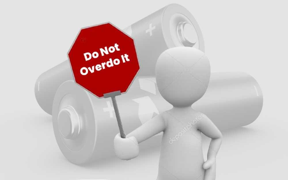 Do Not Overdo It